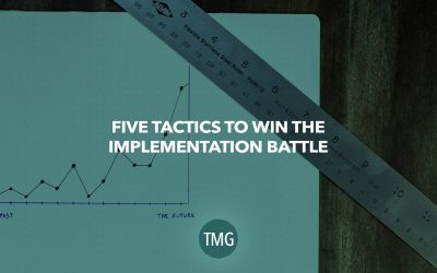 5 Tactics to Win the Implementation Battle